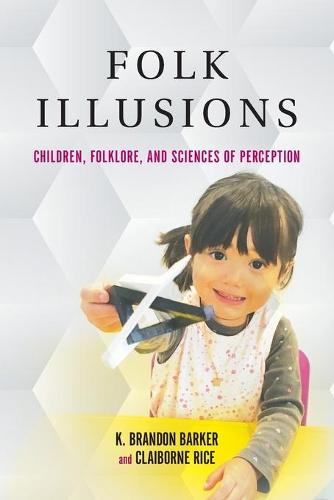 Folk Illusions: Children, Folklore, and Sciences of Perception (Paperback)