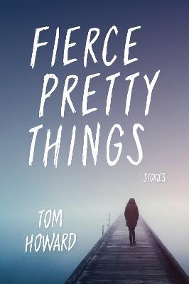 Fierce Pretty Things: Stories - Blue Light Books (Paperback)
