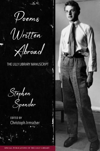 Poems Written Abroad: The Lilly Library Manuscript - Special Publications of the Lilly Library (Hardback)