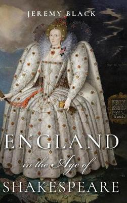 England in the Age of Shakespeare (Hardback)