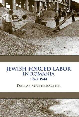 Jewish Forced Labor in Romania, 1940-1944 (Hardback)