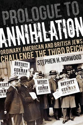 Prologue to Annihilation: Ordinary American and British Jews Challenge the Third Reich - Studies in Antisemitism (Paperback)