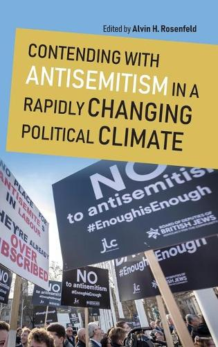 Contending with Antisemitism in a Rapidly Changing Political Climate - Studies in Antisemitism (Hardback)