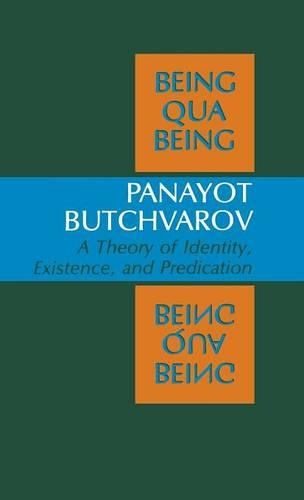 Being Qua Being: A Theory of Identity, Existence, and Predication (Hardback)