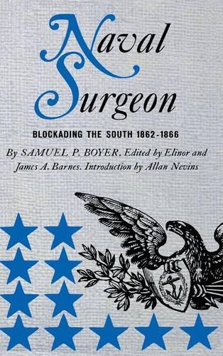 Naval Surgeon: Blockading the South, 1862-1866 (Hardback)