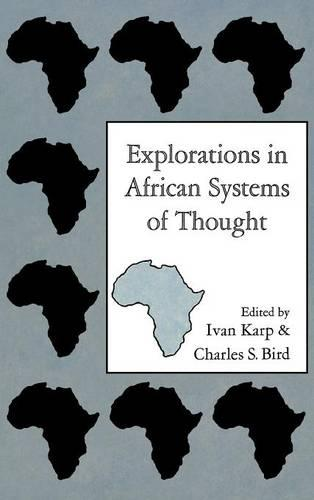 Explorations in African Systems of Thought (Hardback)