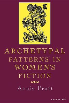 Archetypal Patterns in Women's Fiction (Paperback)