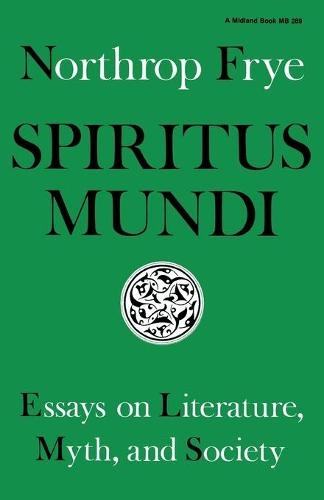 Spiritus Mundi: Essays on Literature, Myth, and Society (Paperback)