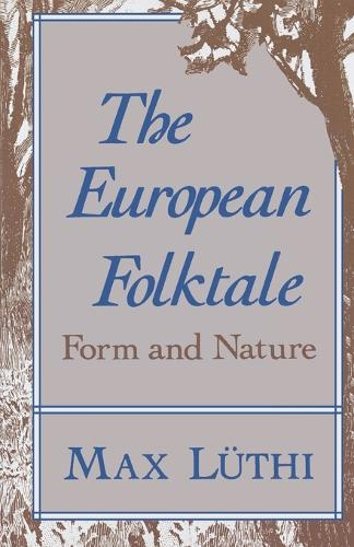 The European Folktale: Form and Nature - Folklore Studies in Translation (Paperback)