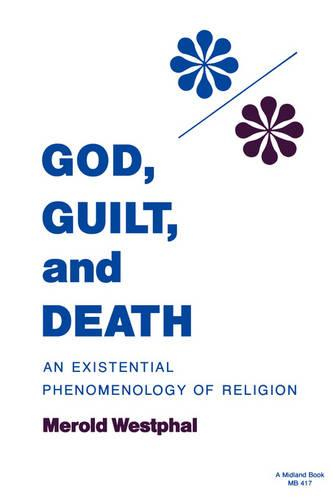 God, Guilt, and Death: An Existential Phenomenology of Religion (Paperback)