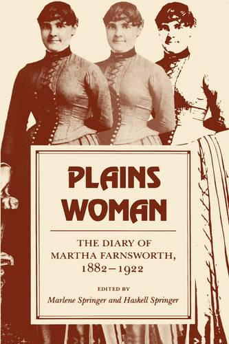 Plains Woman: The Diary of Martha Farnsworth, 1882-1922 (Paperback)