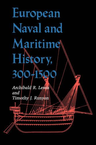 European Naval and Maritime History, 300-1500 (Paperback)