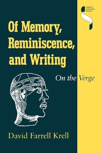 Of Memory, Reminiscence, and Writing: On the Verge - Studies in Continental Thought (Paperback)