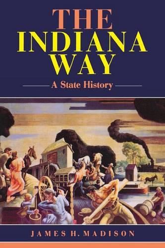 The Indiana Way: A State History - Indiana (Paperback)