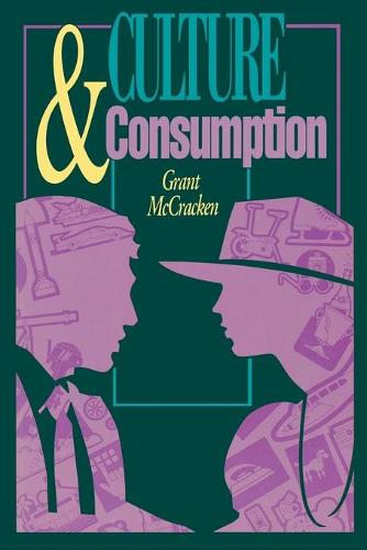 Culture and Consumption: New Approaches to the Symbolic Character of Consumer Goods and Activities (Paperback)