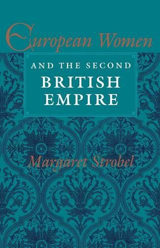 European Women and the Second British Empire (Paperback)