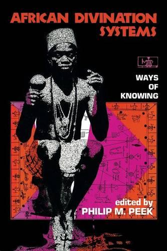 African Divination Systems: Ways of Knowing - African Systems of Thought (Paperback)