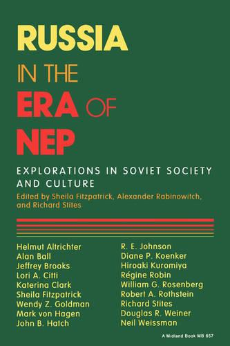 Russia in the Era of NEP: Explorations in Soviet Society and Culture - Indiana-Michigan Series in Russian and East European Studies (Paperback)