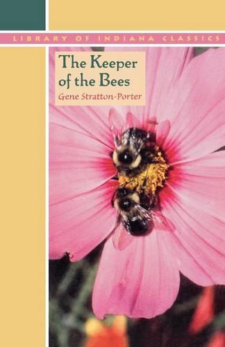 The Keeper of the Bees - Library of Indiana Classics (Paperback)