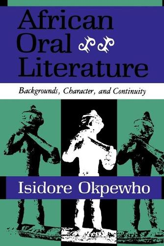 African Oral Literature: Backgrounds, Character, and Continuity (Paperback)