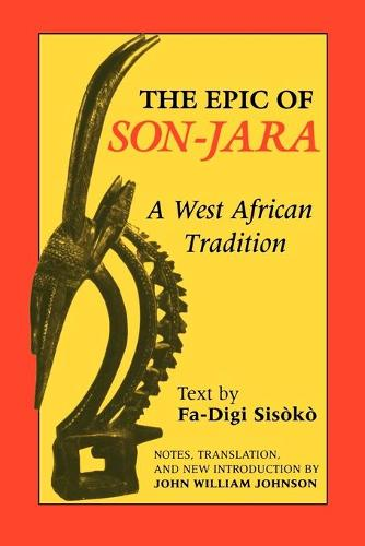 The Epic of Son-Jara: A West African Tradition - African Epic (Paperback)