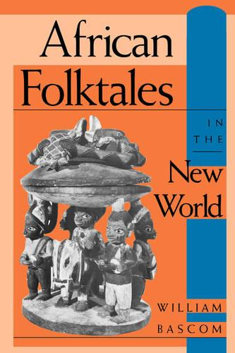 African Folktales in the New World - Folkloristics (Paperback)