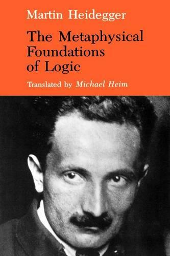 The Metaphysical Foundations of Logic - Studies in Phenomenology and Existential Philosophy (Paperback)