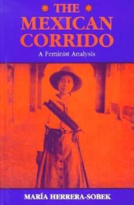 The Mexican Corrido: A Feminist Analysis (Paperback)