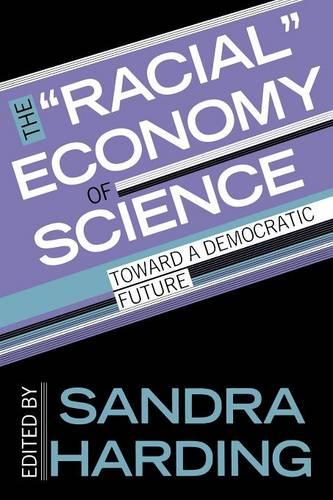 """The """"Racial"""" Economy of Science: Toward a Democratic Future - Race, Gender, and Science (Paperback)"""