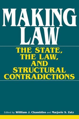 Making Law: The State, the Law, and Structural Contradictions (Paperback)