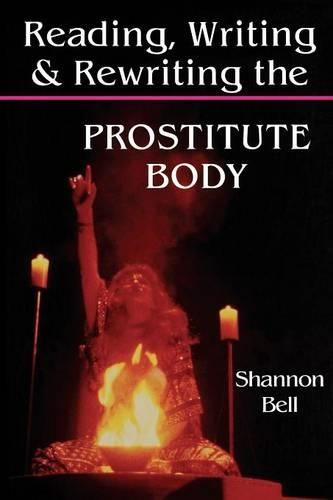 Reading, Writing, and Rewriting the Prostitute Body (Paperback)