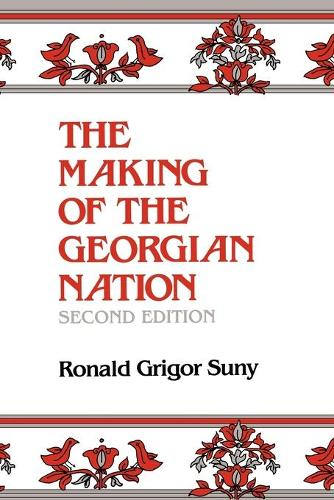 The Making of the Georgian Nation, Second Edition (Paperback)