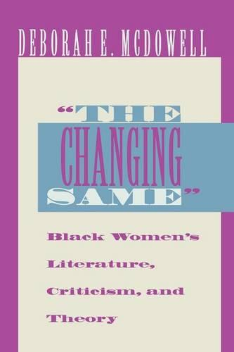 "The Changing Same"": Black Women's Literature, Criticism, and Theory (Paperback)"