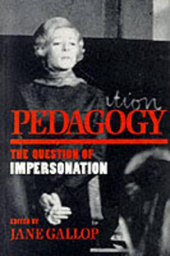 Pedagogy: The Question of Impersonation - Theories of Contemporary Culture (Paperback)