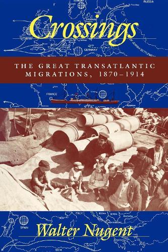 Crossings: The Great Transatlantic Migrations, 1870-1914 (Paperback)