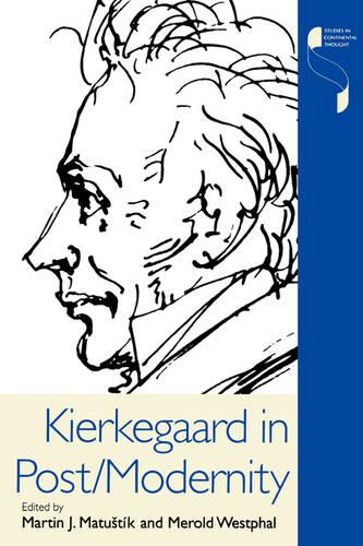 Kierkegaard in Post/Modernity - Studies in Continental Thought (Paperback)
