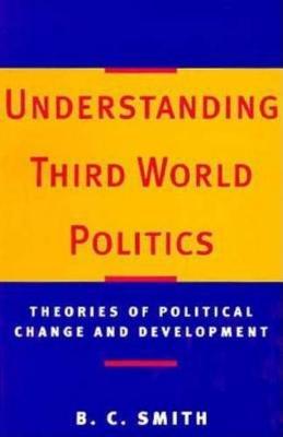 Understanding Third World Politics: Theories of Political Change and Development (Paperback)