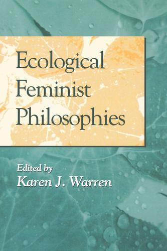 Ecological Feminist Philosophies - A Hypatia Book (Paperback)