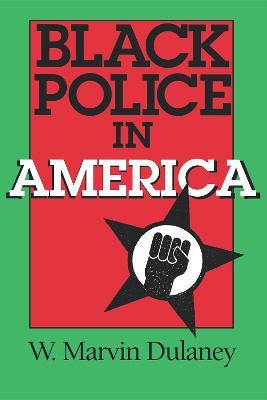 Black Police in America - Blacks in the Diaspora (Paperback)