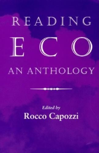 Reading Eco: An Anthology - Advances in Semiotics (Paperback)