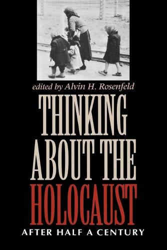 Thinking about the Holocaust: After Half a Century - Jewish Literature and Culture (Paperback)