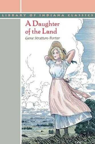 A Daughter of the Land - Library of Indiana Classics (Paperback)