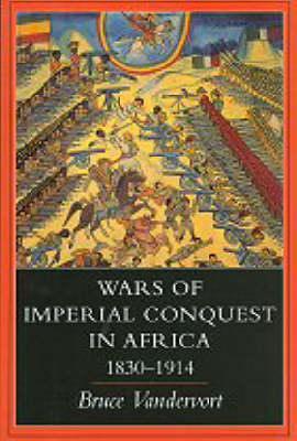 Wars of Imperial Conquest in Africa, 1830-1914 (Paperback)