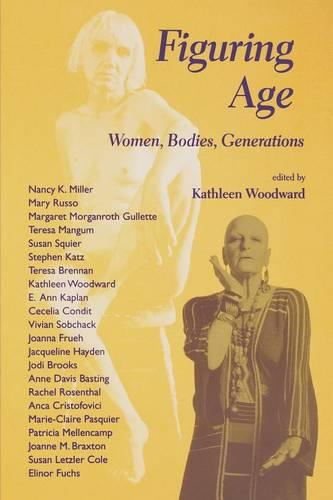 Figuring Age: Women, Bodies, Generations - Theories of Contemporary Culture (Paperback)