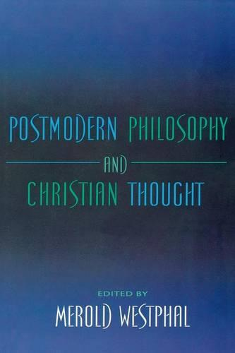 Postmodern Philosophy and Christian Thought - Indiana Series in the Philosophy of Religion (Paperback)