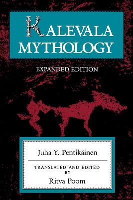 Kalevala Mythology, Revised Edition - Folklore Studies in Translation (Paperback)