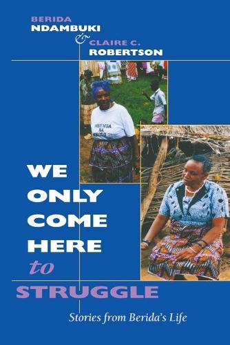 We Only Come Here to Struggle: Stories from Berida's Life (Paperback)