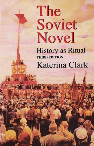 The Soviet Novel, Third Edition: History as Ritual (Paperback)
