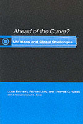 Ahead of the Curve?: UN Ideas and Global Challenges - United Nations Intellectual History Project (Paperback)