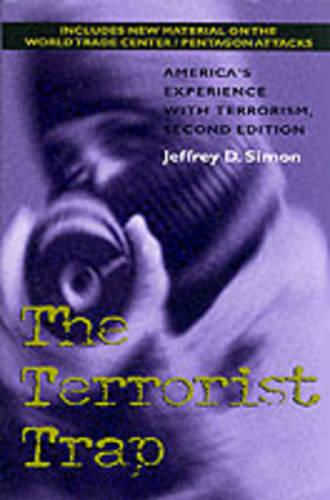 The Terrorist Trap, Second Edition: America's Experience with Terrorism (Paperback)